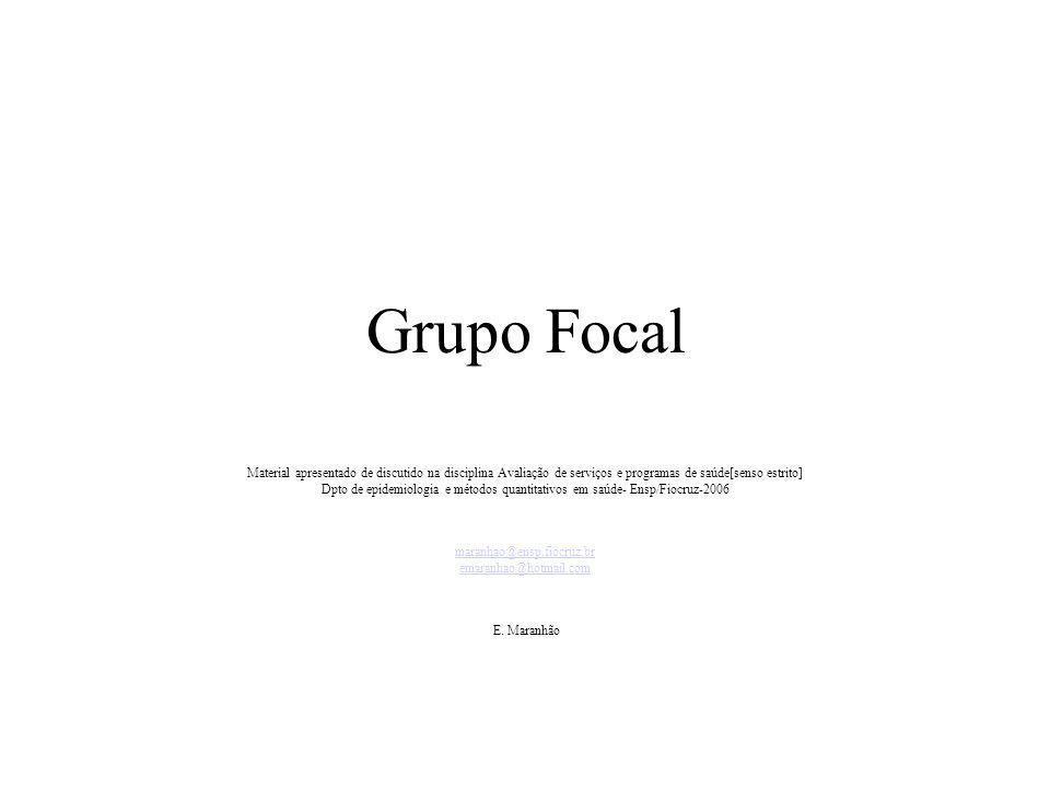 Grupo Focal Material apresentado de discutido na disciplina Avaliação de serviços e programas de saúde[senso estrito]